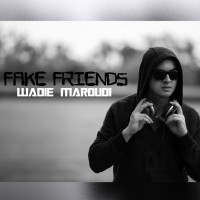 Wadie Maroudi Fake Friends