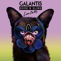 Galantis & Hook N Sling Love on Me