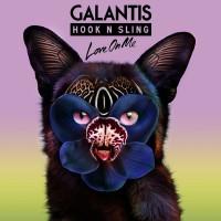 Galantis & Hook N Sling Love on Me