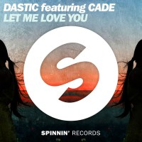 Dastic Featuring Cade Let Me Love You