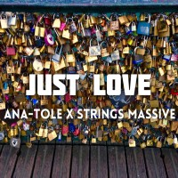 Ana-tole Feat Strings Massive Just Love