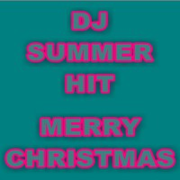 Dj Summer Hit Merry Christmas