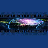 Disfunktional Djs Engineering The Consent