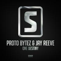 Proto Bytez & Jay Reeve One Destiny