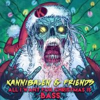 Kannibalen & Friends All I Want For Christmas Is Bass