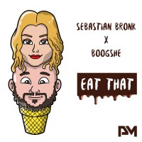 Sebastian Bronk & Boogshe Eat That