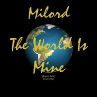Milord The World Is Mine