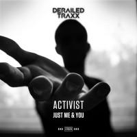 Activist Just Me & You