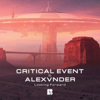 Critical Event & Alexvnder Looking Forward