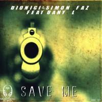 Dionigi & Simon Faz Feat Dany L Save Me