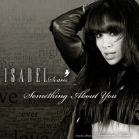Isabel Soares Something About You