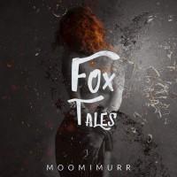 Moomimurr Fox Tales