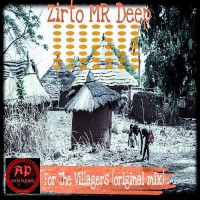Zirto Mr Deep For The Villagers