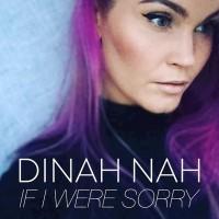 Dinah Nah If I Were Sorry