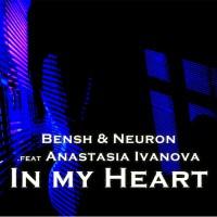 Bensh & Neuron Feat Anastasia Ivanova In My Heart
