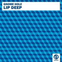 Gnome Hole Lip Deep
