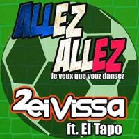2 Eivissa Feat. El Tapo Allez Allez!