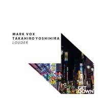 Mark Vox & Takahiro Yoshihira Louder