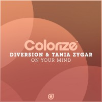 Diversion & Tania Zygar On Your Mind