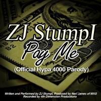 Zj Stumpi Pay Me