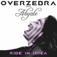 Overzebra feat Abyale Ride In Ibiza