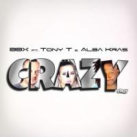 BBX feat. Tony T & Alba Kras Crazy
