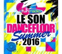VA Le Son Dancefloor Fun radio Summer 2016