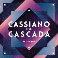 Cassiano feat. Cascada Praise You