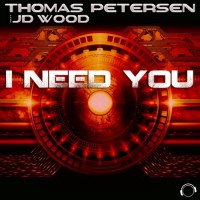 Thomas Petersen feat JD Wood I Need You