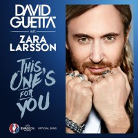 David Guetta feat. Zara Larsson This One\'s For You