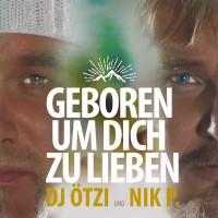 DJ Ötzi & Nik P. Geboren um dich zu lieben