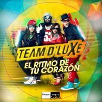 Team D\'Luxe El Ritmo de Tu Corazón