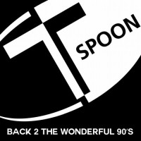 T-Spoon Back 2 The Wonderful 90\'s