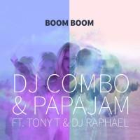 Dj Combo & Papajam Ft. Tony T & DJ Raphael Boom Boom