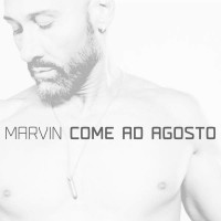 Marvin Come Ad Agosto