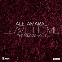 Ale Amaral Leave Home (The Remixes, Vol. 1) - EP