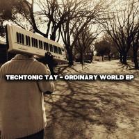 TechTonic Tay Ordinary World EP