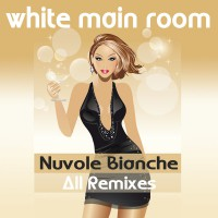 White Main Room Nuvole Bianche (All Remixes)