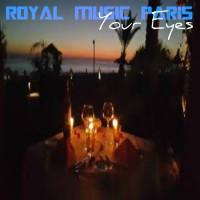 Royal Music Paris Your Eyes