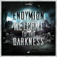 Endymion Welcome To The Darkness