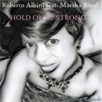 Roberto Albini Feat Marsha Bond Hold On Be Strong