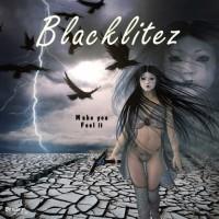 Blacklitez Make You Feel It