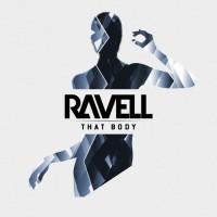 Ravell That Body