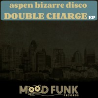 Aspen Bizarre Disco Double Charge EP