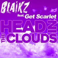 Blaikz Feat Get Scarlet Head In The Clouds