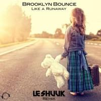 Brooklyn Bounce Like A Runaway (Le Shuuk remix)