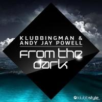 Klubbingman & Andy Jay Powell From The Dark