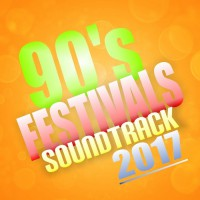 VA 90\'s Festivals Soundtrack 2017