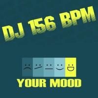 Dj 156 Bpm Your Mood
