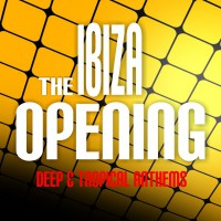 VA The Ibiza Opening: Deep & Tropical Anthems